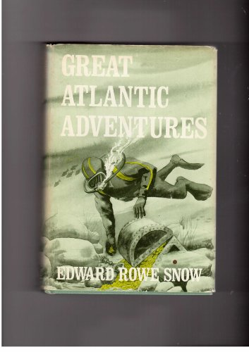 Great Atlantic Adventures (SIGNED): Snow, Edward Rowe