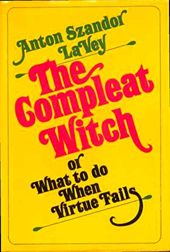9780396062660: The Compleat Witch or What to do When Virtue Fails