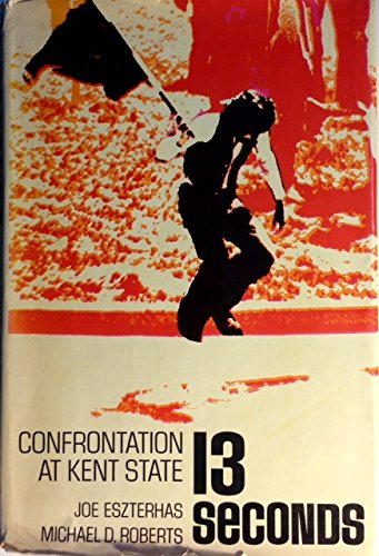 9780396062721: Thirteen seconds;: Confrontation at Kent State