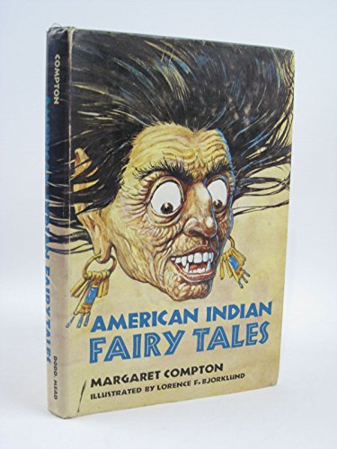 American Indian Fairy Tales: Compton, Margaret/Borklund, Lorence