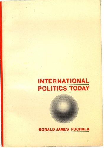 International politics today: Puchala, Donald James