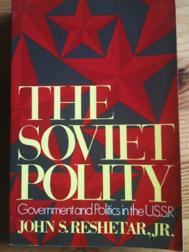 9780396063155: The Soviet polity;: Government and politics in the U.S.S.R