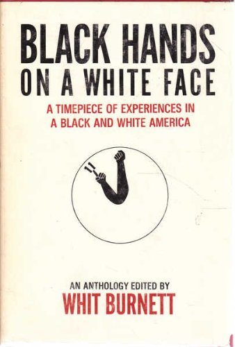 9780396063742: Black hands on a white face;: A time-piece of experiences in a Black and white America. An anthology