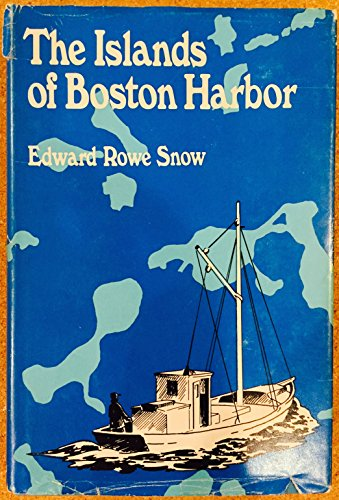The Islands of Boston Harbor 1630-1971: Snow, Edward Rowe