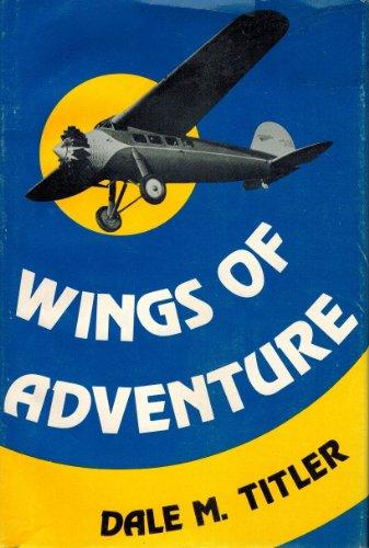 9780396064695: Wings of adventure,
