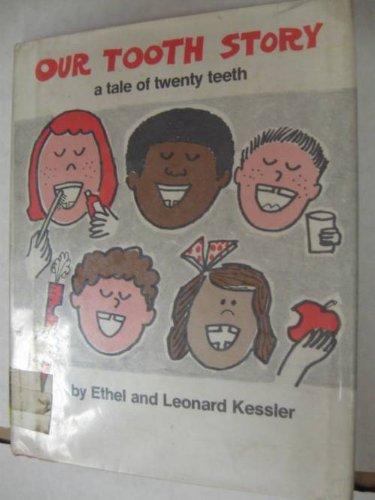 Our Tooth Story: A Tale of Twenty Teeth: Kessler, Ethel, Kessler, Leonard P.