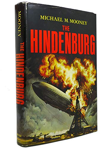 The Hindenburg: Mooney, Michael M. *SIGNED by author*