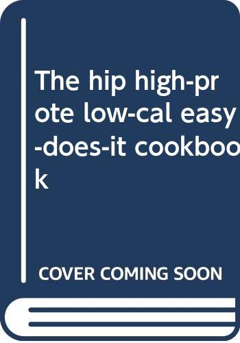 9780396065166: The hip, high-prote, low-cal, easy-does-it cookbook