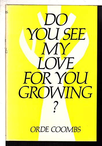 Do you see my love for you growing?: Orde Coombs