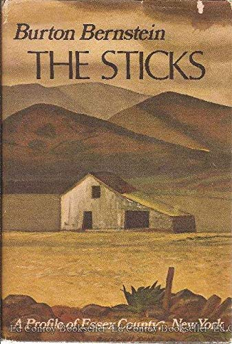 9780396065289: The Sticks: A Profile of Essex County, New York