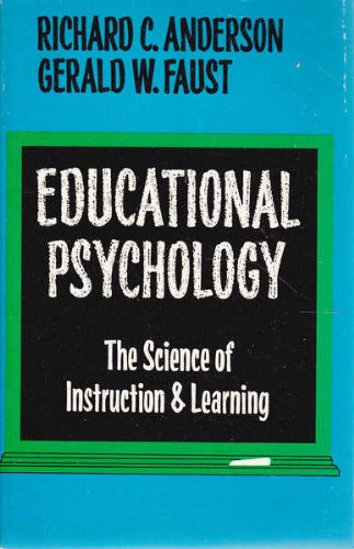 Educational Psychology : The Science of Instruction: Richard C. Anderson;
