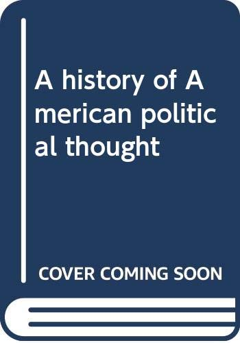 9780396065463: A history of American political thought