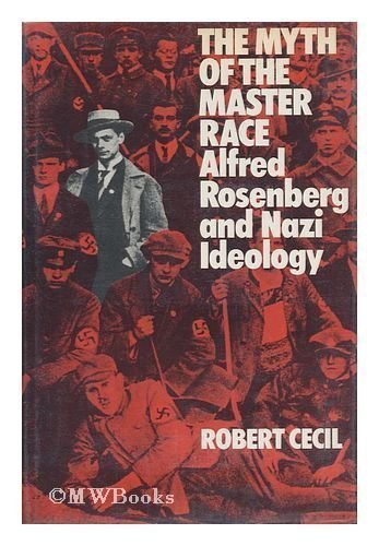 9780396065777: The Myth of the Master Race: Alfred Rosenberg and Nazi Ideology