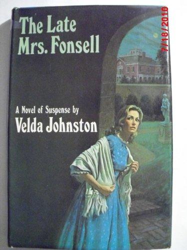 9780396065784: The late Mrs. Fonsell;: A novel of suspense