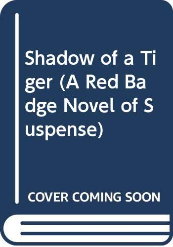9780396065975: Shadow of a tiger (A Red badge novel of suspense)