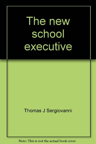 9780396066231: The new school executive;: A theory of administration
