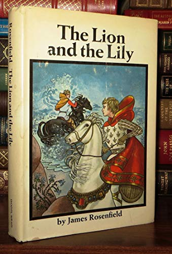 The lion and the lily.: ROSENFIELD, JAMES