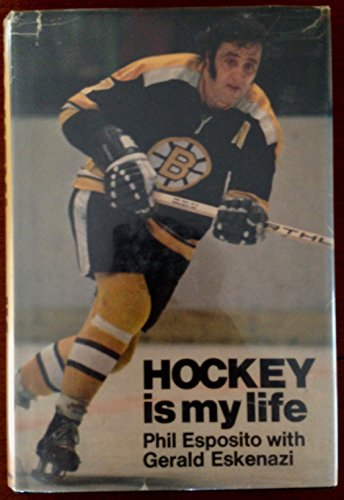 Hockey Is My Life. (Signed by Phil Esposito.): ESPOSITO, Phil, with Gerald Eskenazi: