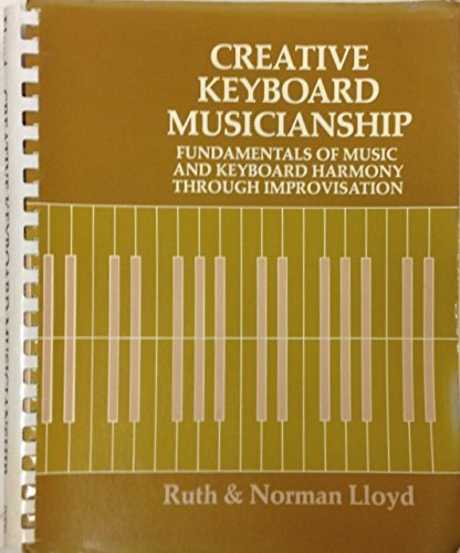 9780396067542: Creative keyboard musicianship: Fundamentals of music and keyboard harmony through improvisation