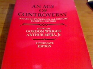 An Age of Controversy;: Discussion Problems in Twentieth Century European History