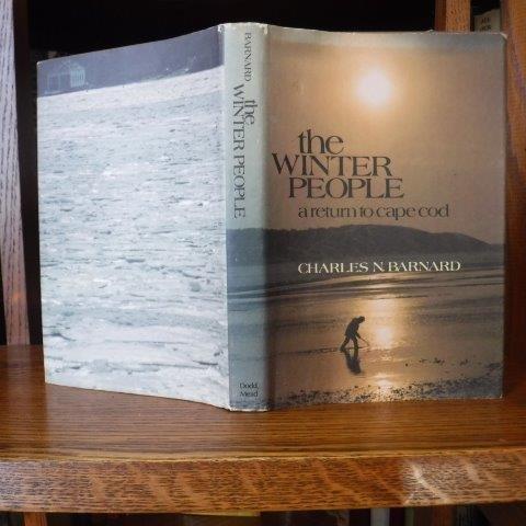 The Winter People: A Return to Cape Cod.: Charles N Barnard.