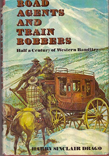 9780396067856: Road Agents and Train Robbers: Half a Century of Western Banditry