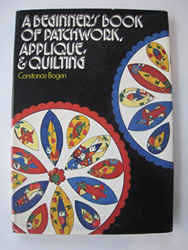 9780396068631: A Beginner's Book of Patchwork, Applique, and Quilting