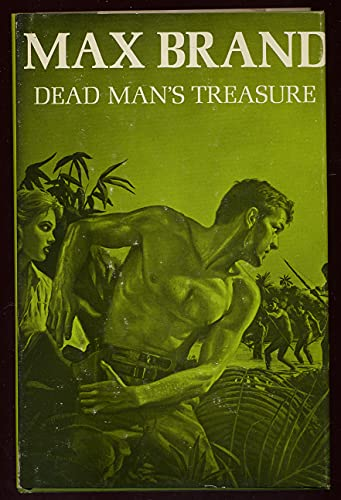Dead man's treasure: A novel of adventure: Max Brand