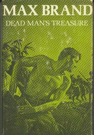 Dead man's treasure;: A novel of adventure
