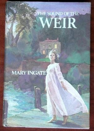 The sound of the weir;: A novel of suspense: Ingate, Mary