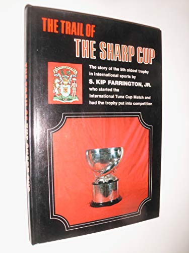 9780396069225: The trail of the Sharp Cup;: The story of the fifth oldest trophy in international sports