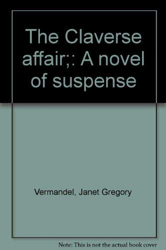 The Claverse Affair : A Novel of: Janet Gregory Vermandel