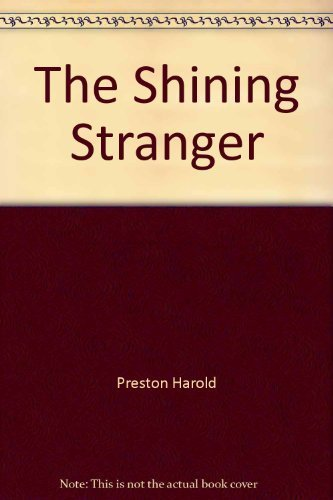 9780396069317: The Shining Stranger: An Unorthodox Interpretation of Jesus and His Mission