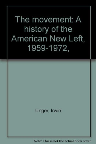 9780396069393: The movement: A history of the American New Left, 1959-1972,