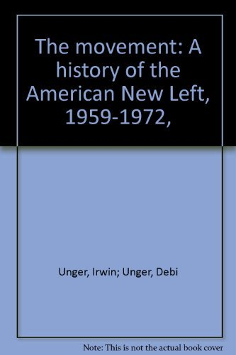 9780396069409: The movement: A history of the American New Left, 1959-1972,