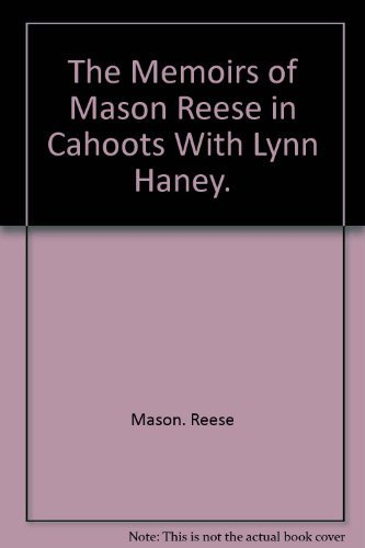 The memoirs of Mason Reese, in cahoots with Lynn Haney: Mason Reese