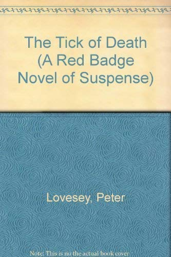 The Tick of Death (A Red Badge Novel of Suspense): Lovesey, Peter