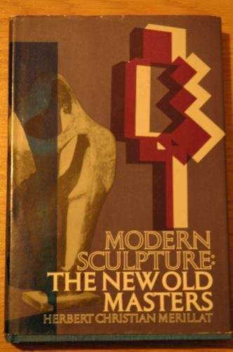 9780396069874: Modern Sculpture: The New Old Masters