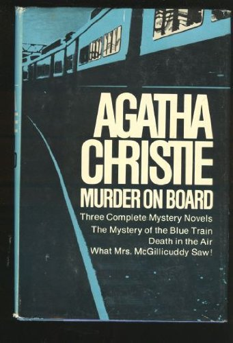 9780396069928: Murder on Board: Three Complete Mystery Novels- The Mystery of the Blue Train / Death in the Air / What Mrs. McGillicuddy Saw