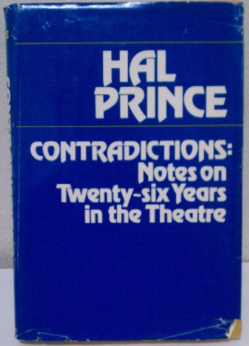 Contradictions: Notes on Twenty-six Years in the Theatre: Prince, Hal
