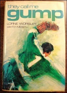 They Call Me Gump: Lorne (Gump) Worsley; Tim Moriarty