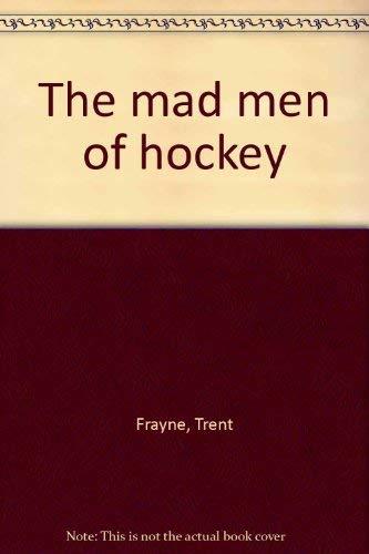 9780396070603: The mad men of hockey