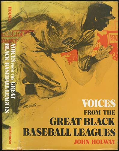 VOICES FROM THE GREAT BLACK BASEBALL LEAGUES: Holway, John