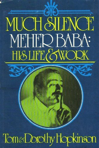 9780396071419: Much silence: Meher Baba, his life and work
