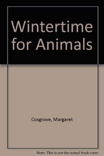 Wintertime for Animals: Cosgrove, Margaret