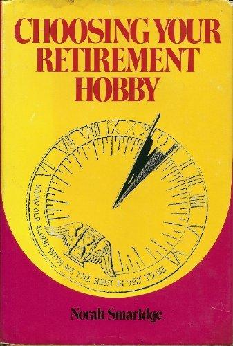 9780396072058: Choosing Your Retirement Hobby