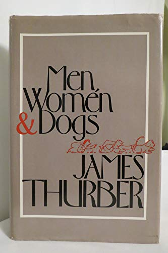 Men, Women, and Dogs: Thurber, James
