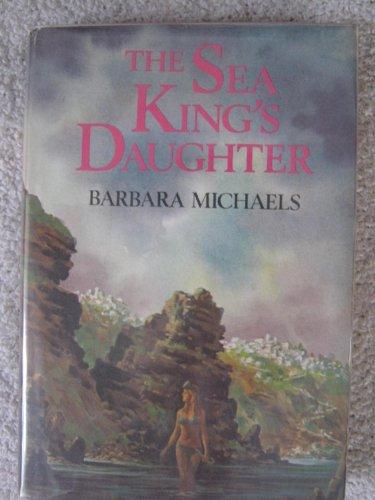 The Sea King's Daughter: Michaels, Barbara