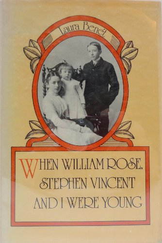 When William Rose, Stephen Vincent and I Were Young.: Benet,Laura