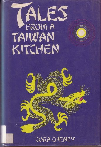 Tales from a Taiwan kitchen (0396072917) by Cheney, Cora